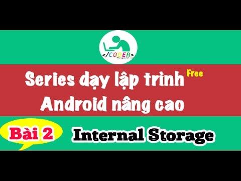 Bài 2: Internal Storage trong lập trình Android