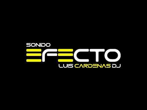 Luis Cardenas Dj Sonido Efecto 49