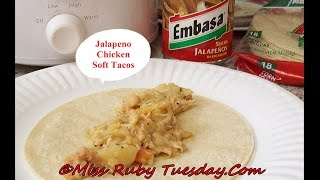 Miss Ruby Tuesday-  Jalapeno Chicken Soft Tacos