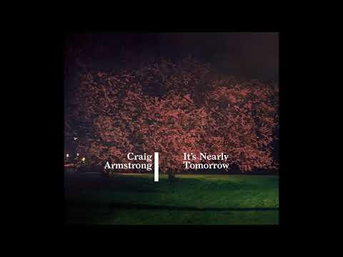 Craig Armstrong With Vladislav Delay – It's Nearly Tomorrow