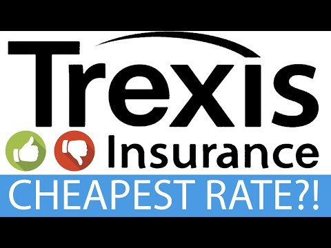 Trexis Insurance In Depth Review - Cheap Insurance Rates Nearby