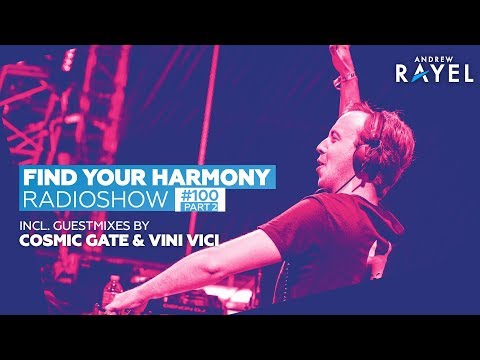 Andrew Rayel, Cosmic Gate and Vini Vici - Find Your Harmony Radioshow #100 PART 2