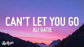 Ali Gatie - Can't Let You Go (Lyrics)