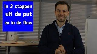 In 3 stappen uit de put en in de flow