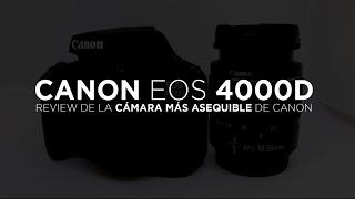 CANON EOS 4000D ¿La cámara MÁS ASEQUIBLE de CANON?
