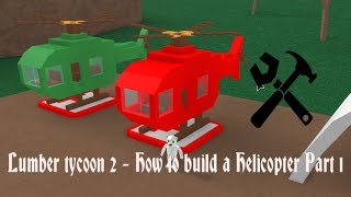 Lumber tycoon 2 | How to build a Helicopter | Part 1