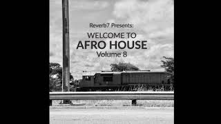 Welcome To Afro House Vol. 8