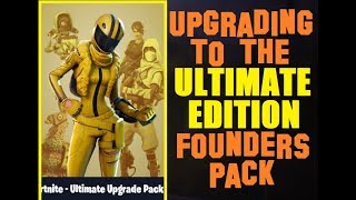 Fortnite: Upgrading to the Ultimate Edition Founders Pack in Save the World!