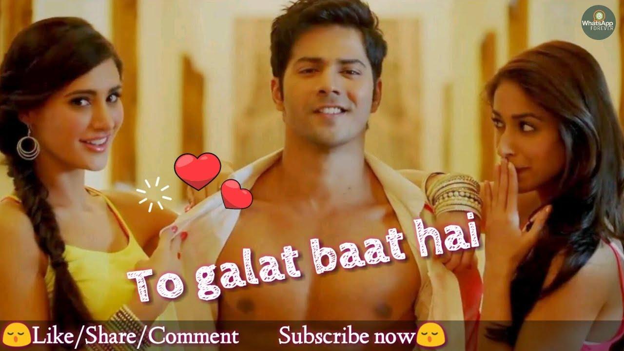 whatsapp status video love hindi songs   Galat baat hai ...