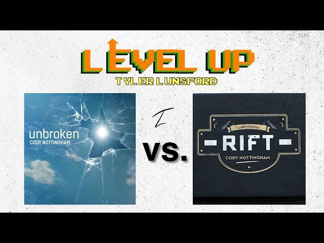 UNBROKEN by Cody Nottingham vs. RIFT by Cody Nottingham - LEVEL UP (Ep. 4)