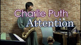 Charlie Puth - Attention - Tenor Saxophone Cover