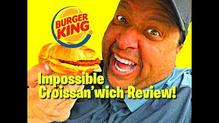 Burger King's Impossible Croissan'wich REVIEW!