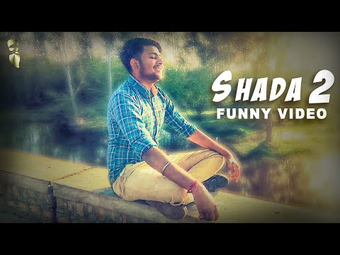 SHADA 2 (FULL FUNNY VIDEO) | PARMISH VERMA | DESI CREW | LATEST PUNJABI SONGS 2018