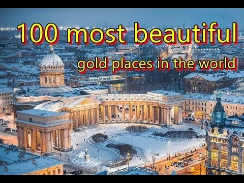 100 most beautiful gold places in the world