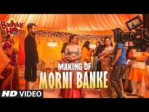 Making of Morni Banke | Badhaai Ho |Ayushmann Khurrana, Sanya Malhotra | Guru Randhawa |Neha Kakkar