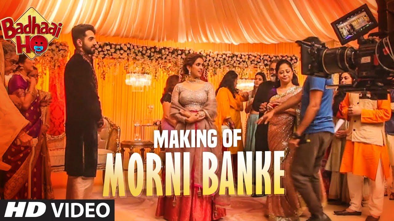 Making of Morni Banke | Badhaai Ho |Ayushmann Khurrana, Sanya Malhotra | Guru Randhawa |Neha Kakkar Watch Online & Download Free