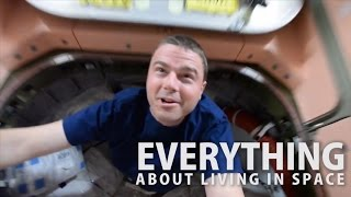 Everything About Living in Space