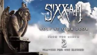 Sixx:A.M. - Wolf At Your Door (Official Audio)