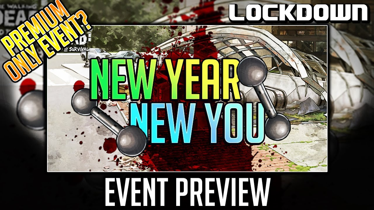 TWD RTS: Only Premium? New Year, New You! Event Preview - The Walking Dead: Road to Survival F2P