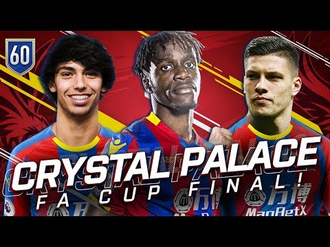 FIFA 19 CRYSTAL PALACE CAREER MODE 60 - FA CUP FINAL TO FINISH FAN OBJECTIVE