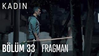 KADIN E33 BOLUM FRAGMANI SEZON 2