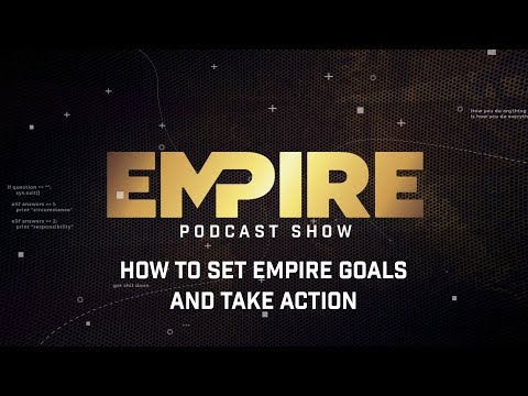 How to Set Empire Goals and Take Action