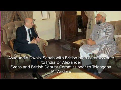 Asaduddin Owaisi Sahab with British High commissioner to India Dr Alexander Evens and British Deputy