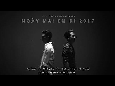 NGÀY MAI EM ĐI 2017 [1H FULL] | LÊ HIẾU x SOOBIN HOÀNG SƠN x TOULIVER