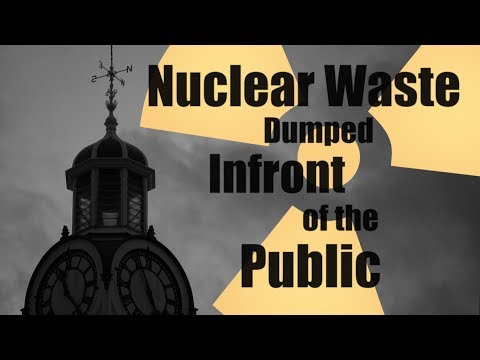 Britain's Nuclear Waste - The Government Doesn't Want You To Know -