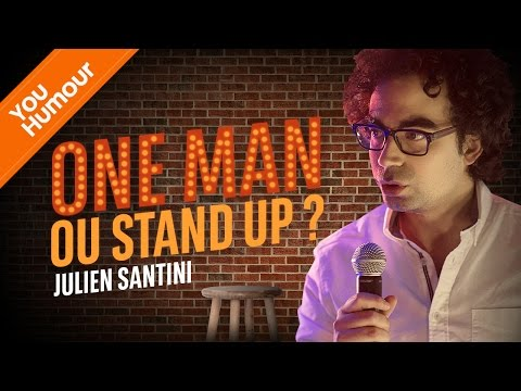 JULIEN SANTINI - One Man ou Stand Up