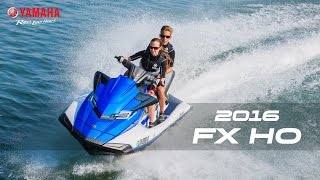 2016 Yamaha FX HO and FX Cruiser HO
