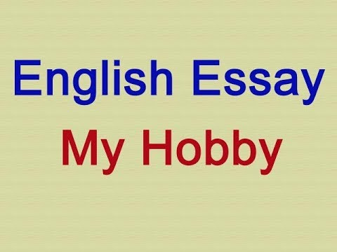 english essay  my hobby  youtube myhobby essay hobby