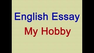 Essay Writing On Hobbies  Cinetpainorg Essay On My Hobby Painting In English For School Kids By Hindi Tube Baba  Short Essay On My Hobby For School  Collage Children Thanks For Watching  Please