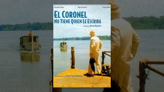 Полковнику никто не пишет / El coronel no tiene quien le escriba (1999) фильм