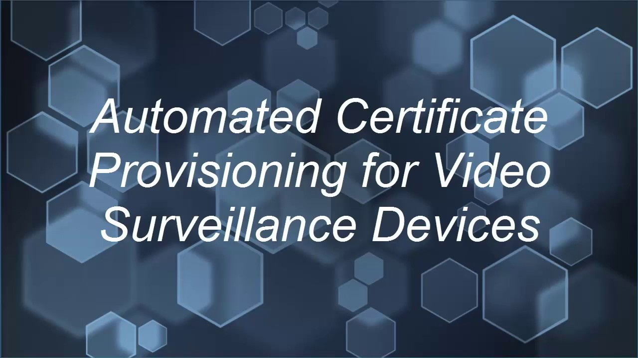 Device Authority Automated Certificate Management For Video