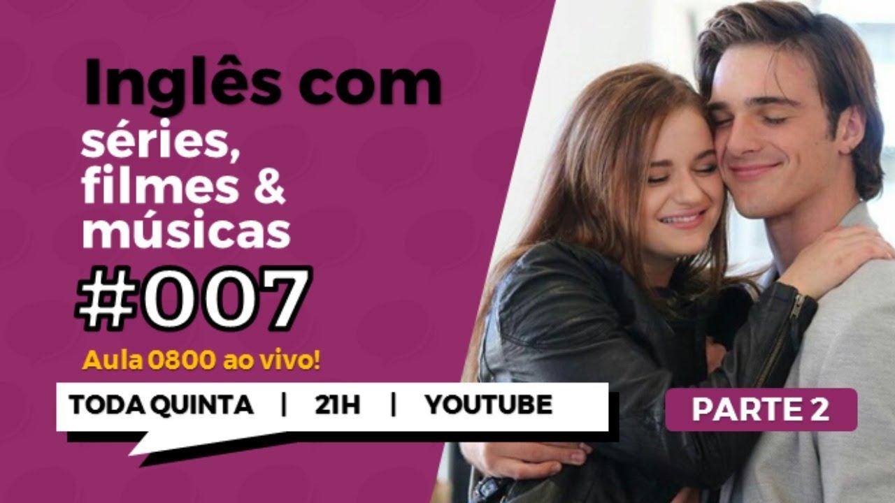 """INGLÊS COM O FILME """"A BARRACA DO BEIJO"""" - PARTE 2"""