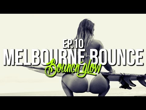 MELBOURNE BOUNCE MIX by BouncN´Glow & Robni Ep.10 | Meltrance | Dirty Electro House | Best of 2017