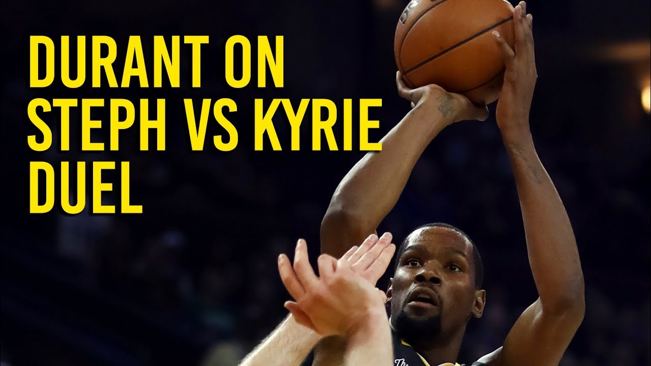 Durant on duel between Stephen Curry and Kyrie Irving