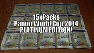15x PACKS RIPPED OPEN!!! ☆ panini FIFA 2014 World Cup ☆ PLATINUM EDITION ☆ OPENING