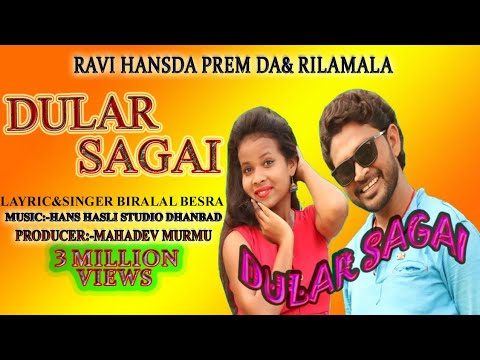 DULAR SAGAI NEW SANTHALI FULL HD VIDEO SONG 2018,RAVI HANSDA&RILA MANDI
