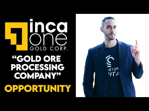 Is Inca One The Next Hot Gold Mining Stock? (Unique Gold Ore Processing Business Model)