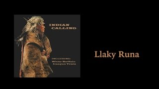 Indian Calling - Llaky Runa - Native American Music