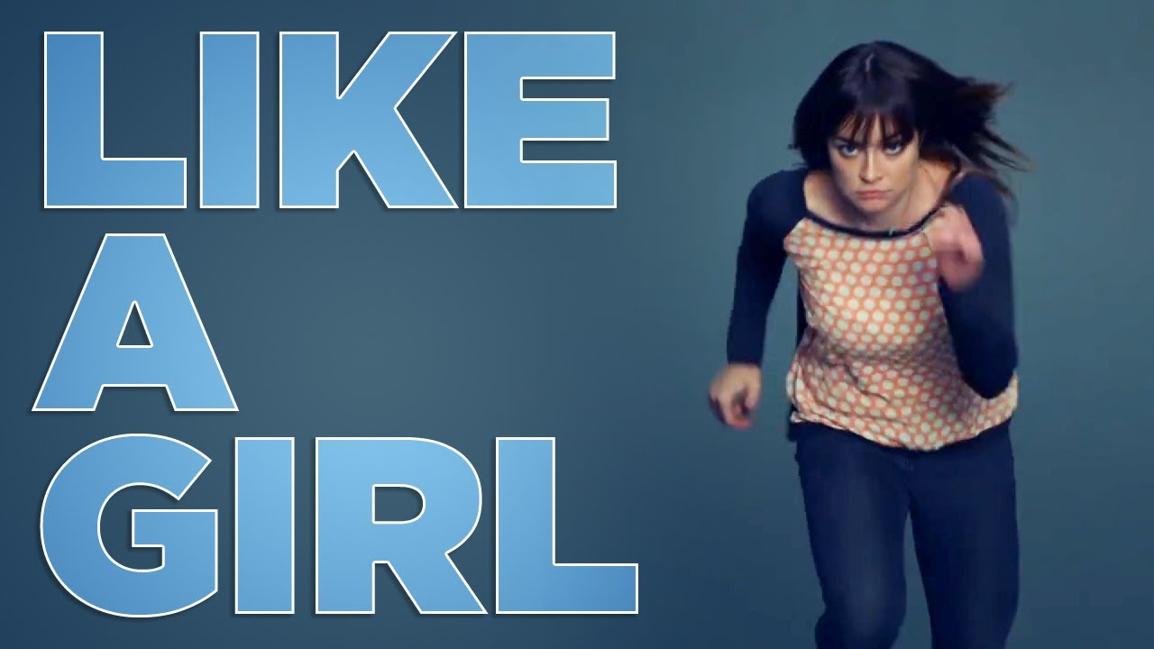 Always Like A Girl   What It Means To Be A Girl LikeAGirl