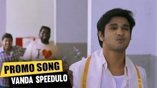Vanda speedulo Video Song Promo || Ekkadiki Pothavu Chinnavada || Nikhil, Hebah Patel ||