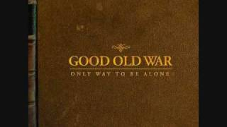 Weak Man by Good Old War