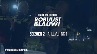 Politieserie RobuustBlauw! seizoen 2 #01