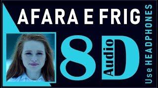 Afara e Farig (8D Audio)