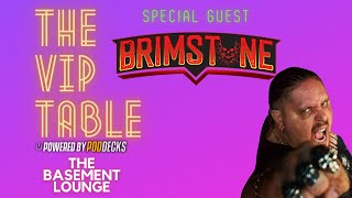 Interview with BRIMSTONE | The VIP Table #7