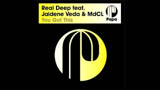 Real Deep feat. Jaidene Veda & MdCL - You Got This (You Got Groove Dub)