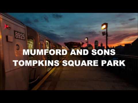 Mumford & Sons – Tompkins Square Park // Lyrics